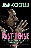 Past Tense: The Cocteau Diaries Volume 1 (0156713608) by Cocteau, Jean