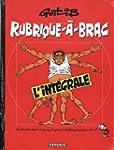 Rubrique-�-Brac - Int�grale - tome 1...