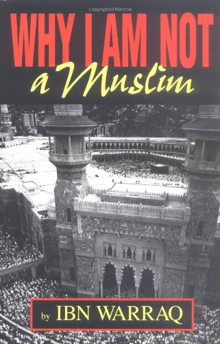 Why I Am Not a Muslim: Ibn Warraq: 9780879759841: Amazon.com: Books