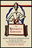 The Gentlemans Companion: Being an Exotic Drinking Book Or, Around the World with Jigger, Beaker and Flask