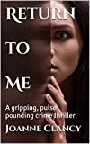 Return to Me: A gripping, pulse-pounding crime thriller. (The Missing. Book 2)