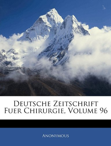Deutsche Zeitschrift für Chirurgie, Sechsundneunzigster Band