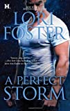 A Perfect Storm (037377656X) by Foster, Lori..