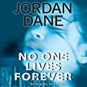 No One Lives Forever (       UNABRIDGED) by Jordan Dane Narrated by Tavia Gilbert