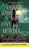 img - for A Ghoul's Guide to Love and Murder: A Ghost Hunter Mystery book / textbook / text book