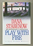 Play With Fire A Kate Shugak Mystery) (0425147177) by Stabenow, Dana