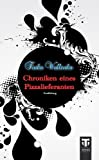 'Chroniken eines Pizzalieferanten' von 'Tinka Wallenka'