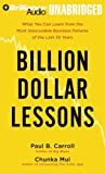 Billion Dollar Lessons: What You Can Learn from the Most Inexcusable Business Failures of the Last Twenty-five Years