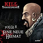 Eine neue Heimat (Kill Shakespeare 8) | Conor McCreery,Anthony Del Col