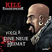 Eine neue Heimat (Kill Shakespeare 8) | Conor McCreery, Anthony Del Col