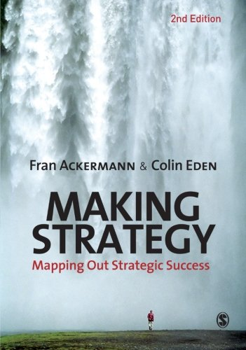 Making Strategy: Mapping Out Strategic Success