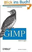 GIMP - kurz & gut (O'Reillys Taschenbibliothek)