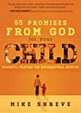 65 Promises from God for Your Child: Powerful prayers for supernatural results