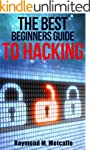 Hacking: The Best beginners Guide to...