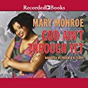 God Ain't Through Yet Audiobook by Mary Monroe Narrated by Patricia Floyd