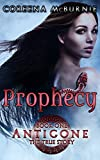 Prophecy (Antigone: The True Story Book 1)