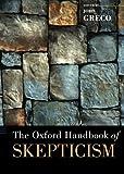 The Oxford Handbook of Skepticism (Oxford Handbooks)