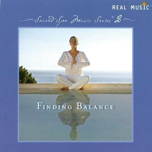 Sacred Spa Music Series 2: Finding Balance by Real Music (2009-01-27)