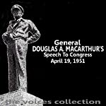 General Douglas A MacArthur's Speech To Congress | Douglas MacArthur