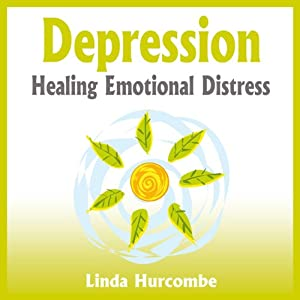 Depression: Healing Emotional Distress | [Linda Hurcombe]
