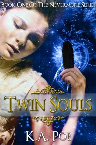Twin Souls (Nevermore, Book 1) - A Vampire Hunter Novel by K.A. Poe