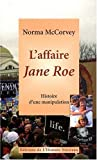 img - for L'affaire Jane Roe - Histoire d'une manipulaiton book / textbook / text book