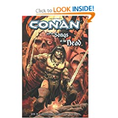 Conan And The Songs Of The Dead (Conan (Dark Horse Unnumbered)) by Joe R. Lansdale and Tim Truman