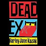 Dead Ex | [Harley Jane Kozak]