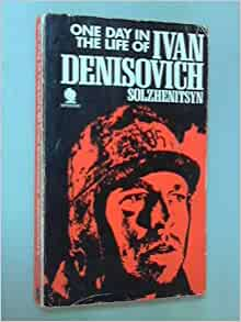 russian nationalism in the book the life of ivan denisovich Solzhenitsyn's history lesson ever since the publication of one day in the life of ivan denisovich in the early sixties appeared, topping them all with its great artistic truth in solzhenitsyn's own words, in this book there are no fictitious persons.