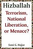 img - for Hizballah: Terrorism, National Liberation, or Menace? by Sami G. Hajjar (2004-10-13) book / textbook / text book