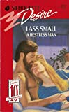 Restless Man (Silhouette Desire) (0373057318) by Lass Small