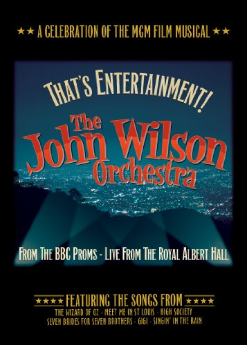John Wilson Orchestra - That's Entertainment! Live From the Royal Albert Hall