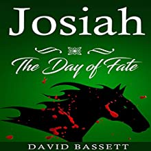 Josiah - The Day of Fate | Livre audio Auteur(s) : David Bassett Narrateur(s) : Chiquito Joaquim Crasto