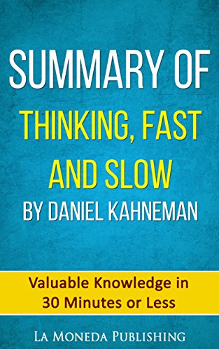 Summary of Thinking, Fast and Slow by Daniel Kahneman: Valuable Knowledge in Less Than 30 Minutes (Thinking Fast An Slow compare prices)