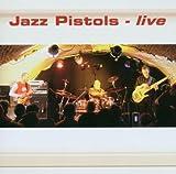 Jazz Pistols - Live by Jazz Pistols (2007-11-27)