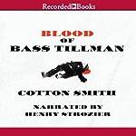 Blood of Bass Tillman | Cotton Smith