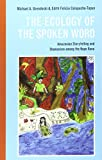 img - for The Ecology of the Spoken Word: Amazonian Storytelling and the Shamanism among the Napo Runa book / textbook / text book