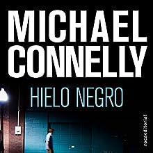 El hielo negro [The Black Ice] (       UNABRIDGED) by Michael Connelly, Helena MartÃn Narrated by Hector Almenara