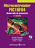 img - for Microcontrolador PIC16F84, Desarrollo de Proyectos 3ed. (Spanish Edition) book / textbook / text book