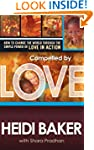 Compelled By Love: How to Change the...