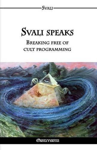 Svali Speaks - Breaking Free of Cult Programming