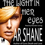 The Light in Her Eyes | A. R. Shane