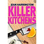 Killer Kitchens: Murders by Design, Book 3 (       UNABRIDGED) by Jean Harrington Narrated by Gayle Hendrix