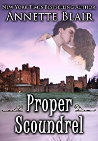 (FREE on 12/11) Proper Scoundrel by Annette Blair - http://eBooksHabit.com
