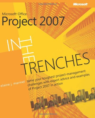 In The Trenches With Microsoft® Office Project 2007 (Business Skills) front-21327
