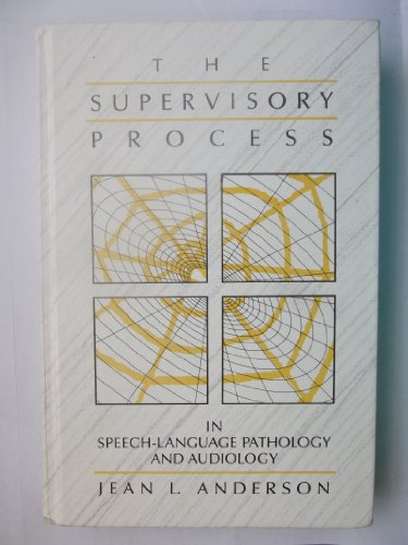 The Supervisory Process in Speech-Language Pathology and Audiology
