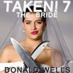 Taken! 7: The Taken! Series of Short Stories | Donald Wells