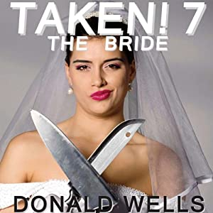 Taken! 7: The Taken! Series of Short Stories | [Donald Wells]