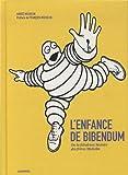 L'enfance de Bibendum : Ou la fabuleuse histoire des frères Michelin