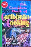The Complete Book of Caribbean Cooking (0785804692) by Elisabeth Lambert Ortiz